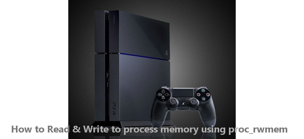 PS4 - {TuToRiaL} How to Read & Write to process memory using